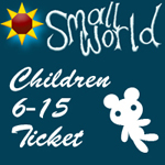 Small World Summer Festival 2017  <BR><BR> 5-day child Ticket 6-15 years.<BR> <BR>Child ticket can only be purchased with  Adult ticket (under 5s free)