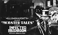 Illuminaughty pres. Mobster Tales feat. Infected Mushroom